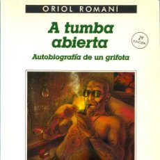 Livres d'occasion: ORIOL ROMANÍ. A TUMBA ABIERTA. AUTOBIOGRAFÍA DE UN GRIFOTA. ANAGRAMA, 1986. Lote 39712755