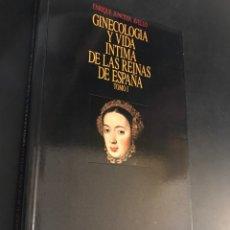 Libros de segunda mano: GINECOLOGÍA Y VIDA ÍNTIMA DE LAS REINAS DE ESPAÑA. ENRIQUE JUNCEDA AVELLO. Lote 113828343