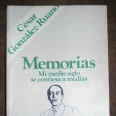 Libros de segunda mano: GONZALEZ-RUANO, CÉSAR: MEMORIAS. MI MEDIO SIGLO SE CONFIESA A MEDIAS. Lote 99971695