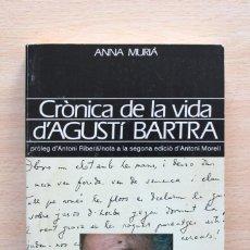 Libros de segunda mano: ANNA MURIÀ - CRÒNICA DE LA VIDA D'AGUSTÍ BARTRA - EDICIONS SERRA AIROSA ANDORRA. Lote 100014711