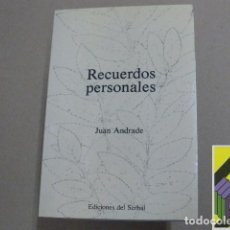Libros de segunda mano: ANDRADE, JUAN: RECUERDOS PERSONALES (PRÓLOGO: TERESA GARCÍA BAÑÚS/PELAI PAGÉS). Lote 100291803