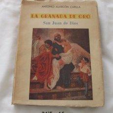 Libros de segunda mano: LA GRANADA DE ORO BIOGRAFIA DE SAN JUAN DE DIOS AUTOGRAFIADO. Lote 100324963