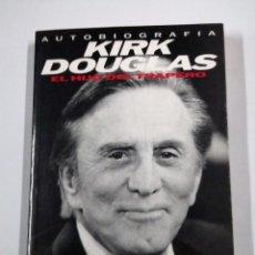 Libros de segunda mano: KIRK DOUGLAS. EL HIJO DEL TRAPERO. AUTOBIOGRAFIA. EDICIONES B. GRUPO ZETA. TDK317. Lote 100745703