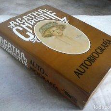 Libros de segunda mano: LIBRO AGATHA CHRISTIE - AUTOBIOGRAFIA. EDIT. MOLINO 1978. Lote 101162587