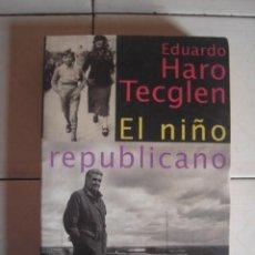 Libros de segunda mano: EL NIÑO REPUBLICANO, DE EDUARDO HARO TECGLEN. ALFAGUARA, 1996. Lote 101192043