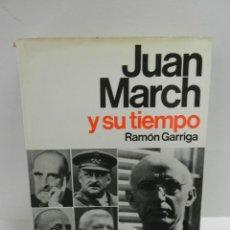 Libros de segunda mano: JUAN MARCH Y SU TIEMPO RAMON GARRIGA EDITORIAL PLANETA 1976 ESPEJO DE ESPAÑA BIOGRAFIA MEMORIAS. Lote 101255191
