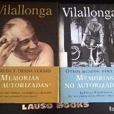 Libros de segunda mano: VILALLONGA 2 TOMOS. MEMORIAS NO AUTORIZADAS. TOMO I: LA CRUDA Y TIERNA VERDAD/TOMO II: OTROS MUNDOS,. Lote 101294711