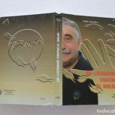 Libros de segunda mano: PEDRO ESCAMILLA. JOSÉ LUIS TORRADO: UN LUCHADOR CONTRA EL DOLOR. RM84085. . Lote 101674515
