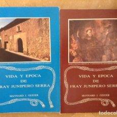 Libros de segunda mano: VIDA Y EPOCA DE FRAY JUNIPERO SERRA (MAYNARD J. GEIGER) TOMO 1 + TOMO 2. Lote 101686939
