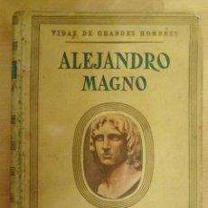 Libros de segunda mano: ALEJANDRO MAGNO. Lote 101905291