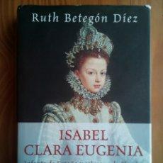 Libros de segunda mano: ISABEL CLARA EUGENIA RUTH BETEGON DIEZ. Lote 102069710