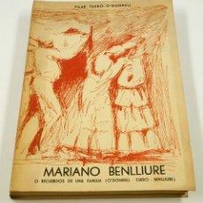 Libros de segunda mano: MARIANO BENLLIURE O RECUERDOS DE UNA FAMILIA, 1962, PILAR TUERO-O'DONNELL. 15,5X22CM. Lote 102331895