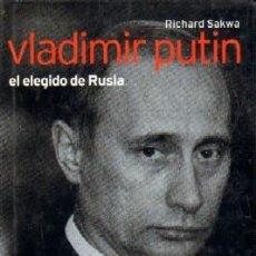 Libros de segunda mano: VLADIMIR PUTIN EL ELEGIDO DE RUSIA. SAKWA, RICHARD. BI-374. Lote 102427379