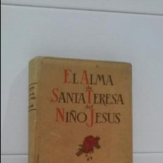 Libros de segunda mano: EL ALMA DE SANTA TERESA DEL NIÑO JESUS. Lote 103193011