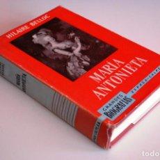 Libros de segunda mano: GRADES BIOGRAFÍAS: MARÍA ANTONIETA. HILAIRE BELLOC. ESPASA-CALPE (1965) VER INDICE Y FOTOS. Lote 103205255