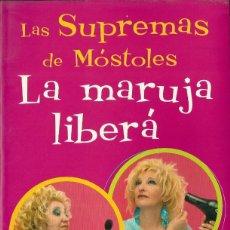 Libros de segunda mano: LAS SUPREMAS DE MÓSTOLES-LA MARUJA LIBERÁ.AGUILAR.2005.. Lote 103314755
