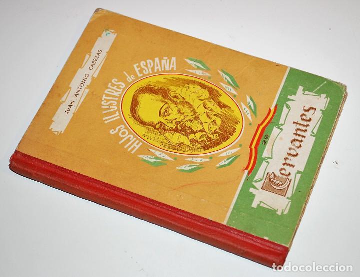 LOS HIJOS ILUSTRES DE ESPAÑA: CERVANTES. J. A. CABEZAS. PRIMERA EDICIÓN. (1962) VER FOTOS (Libros de Segunda Mano - Biografías)