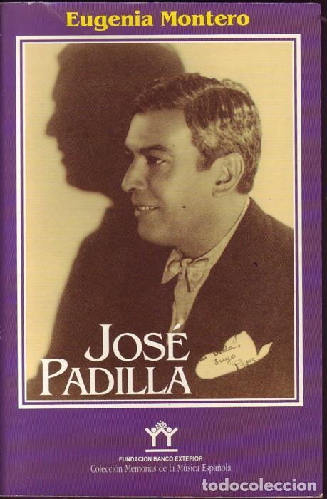JOSÉ PADILLA. EUGENIA MONTERO. ED. FUNDACIÓN BANCO EXTERIOR. MADRID, 1990. (Libros de Segunda Mano - Biografías)