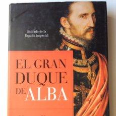 Libros de segunda mano: EL GRAN DUQUE DE ALBA. HENRY KAMEN. LA ESFERA DE LOS LIBROS. 2004. Lote 103640788