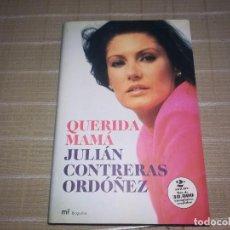 Libros de segunda mano: LIBRO QUERIDA MAMA, JULIAN CONTRERAS ORDOÑEZ. Lote 226667045