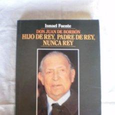 Libros de segunda mano: HIJO DE REY, PADRE DE REY, NUNCA REY. Lote 103820235