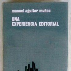 Libros de segunda mano: UNA EXPERIENCIA EDITORIAL. MANUEL AGUILAR MUÑOZ. AGUILAR. 1963. Lote 103985887