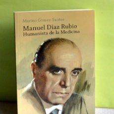 Libros de segunda mano: MANUEL DÍAZ RUBIO. HUMANISTA DE LA MEDICINA - MARINO GÓMEZ-SANTOS. Lote 102399723
