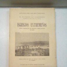 Libros de segunda mano: ANTONIO DEL SOLAR TABOADA Y EL MAQUÉS DE CIADONCHA: EGREGIOS EXTREMEÑOS (1946). Lote 104357847