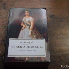 Libros de segunda mano: LA REINA MERCEDES, ANA DE SAGRERA, LA ESFERA DE LOS LIBROS, 2004. Lote 104674423