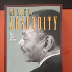 Libros de segunda mano: MY LIFE OF ABSURDITY, THE LATER YEARS. THE AUTOBIOGRAPHY OF CHESTER HIMES. Lote 104700731