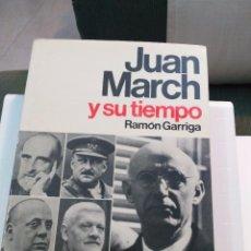 Libros de segunda mano: JUAN MARCH Y SU TIEMPO - RAMÓN GARRIGA. Lote 104720275