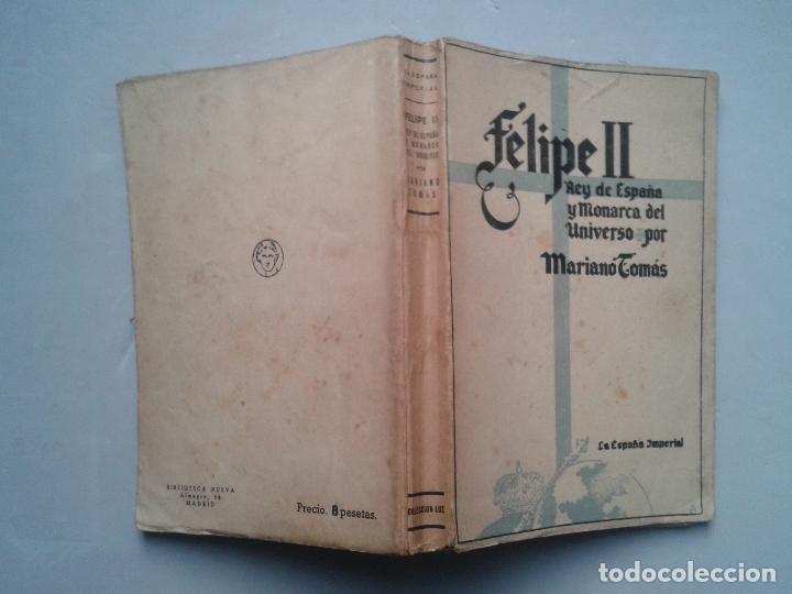 Libros de segunda mano: Felipe II. Rey de España y Monarca del Universo. Mariano Tomás. Año 1942. - Foto 5 - 104807291