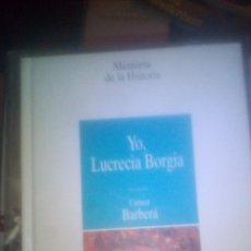 Libros de segunda mano: YO, LUCRECIA BORGIA - BARBERÁ, CARMEN. Lote 105226487