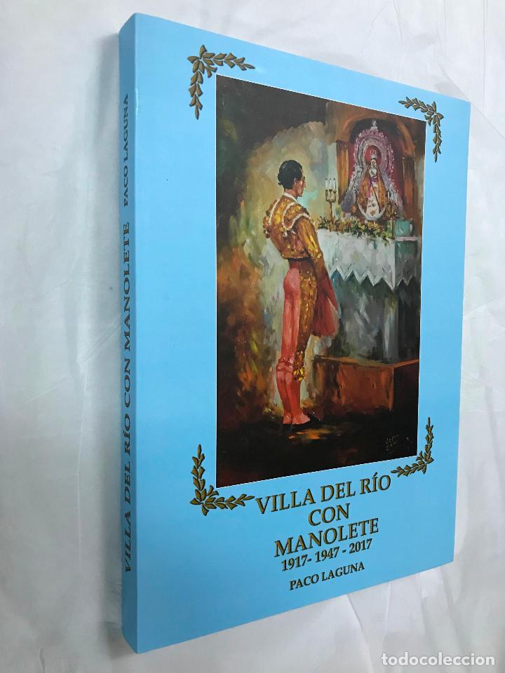 VILLA DEL RIO (CÓRDOBA) CON MANOLETE, 1917-1947-2017, PACO LAGUNA, MAGNIFICO LIBRO CENTENARIO, M. IL (Libros de Segunda Mano - Biografías)