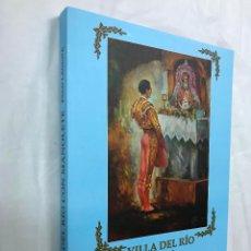 Libros de segunda mano: VILLA DEL RIO (CÓRDOBA) CON MANOLETE, 1917-1947-2017, PACO LAGUNA, MAGNIFICO LIBRO CENTENARIO, M. IL. Lote 105377859