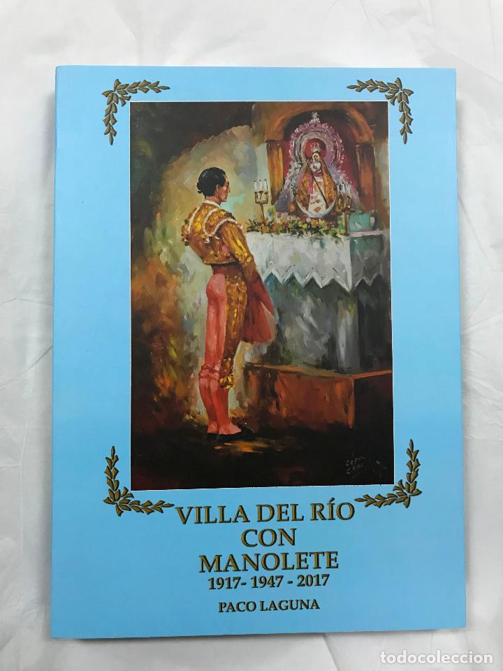 Libros de segunda mano: villa del rio (CÓRDOBA) con manolete, 1917-1947-2017, paco laguna, magnifico libro centenario, M. IL - Foto 2 - 105377859