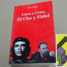 Libros de segunda mano: DRAGO, TITO: CARA Y CRUZ. EL CHE Y FIDEL. Lote 105429883