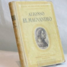 Libros de segunda mano: ALFONSO EL MAGNÁNIMO,ANTONIO IGUAL UBEDA,EDITORIAL SEIX BARRAL,1951. Lote 105867160