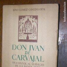 Libros de segunda mano: (F.1) DON JUAN DE CARVAJAL,UN ESPAÑOL AL SERVICIO DE LA SANTA SEDE AÑO 1947. Lote 105899223