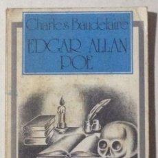 Libros de segunda mano: EDGAR ALLAN POE. CHARLES BAUDELAIRE (TRAD. Y PRÓL. EMILI OLCINA).. Lote 180433673