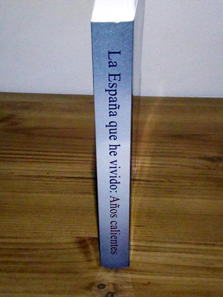 Libros de segunda mano: LA ESPAÑA QUE HE VIVIDO, AÑOS CALIENTES. Fernández de Pedro, Simeón. 1 ª ed. 2014 - Foto 4 - 103707467