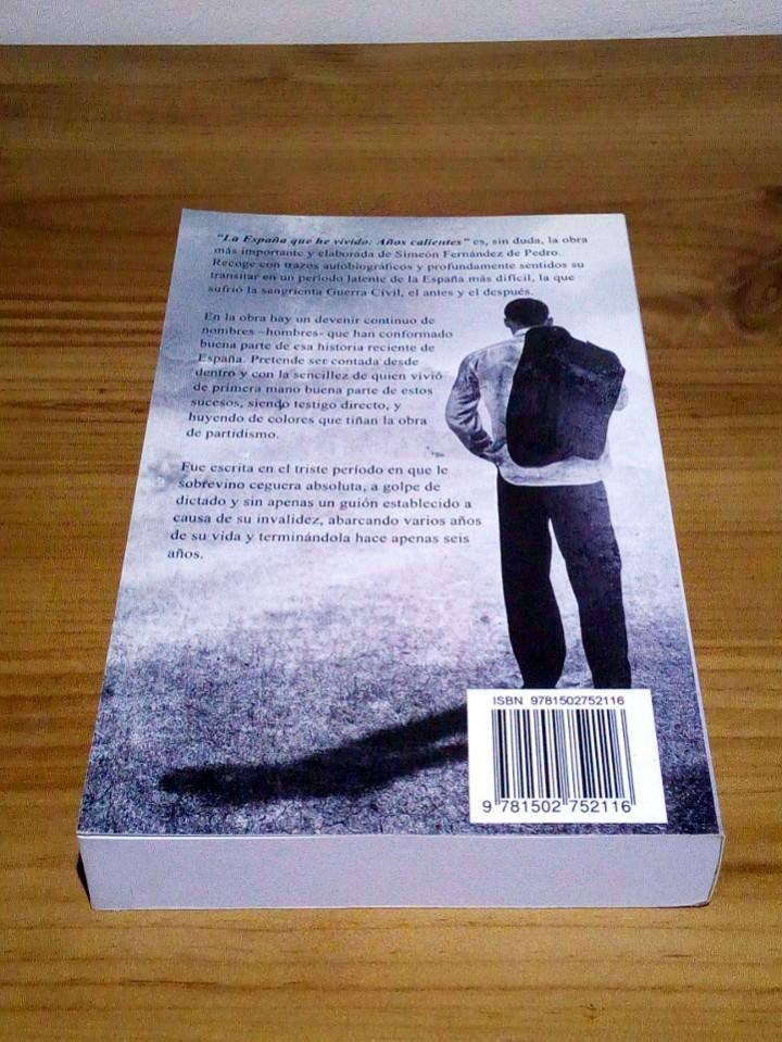 Libros de segunda mano: LA ESPAÑA QUE HE VIVIDO, AÑOS CALIENTES. Fernández de Pedro, Simeón. 1 ª ed. 2014 - Foto 3 - 103707467