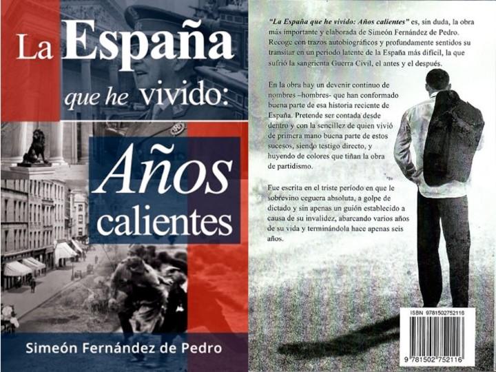 Libros de segunda mano: LA ESPAÑA QUE HE VIVIDO, AÑOS CALIENTES. Fernández de Pedro, Simeón. 1 ª ed. 2014 - Foto 6 - 103707467