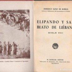 Libros de segunda mano: F. SAINZ DE ROBLES : ELIPANDO Y SAN BEATO DE LIÉBANA (M. AGUILAR, S.F.). Lote 106560847
