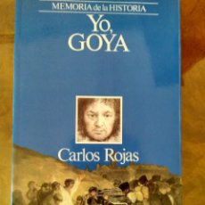 Libros de segunda mano: YO, GOYA.- CARLOS ROJAS.- ED. PLANETA. Lote 106746535
