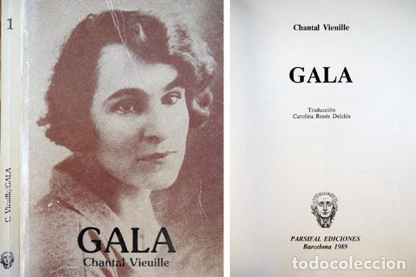 VIEUILLE, CHANTAL. GALA. [GALA ELUARD DALÍ, NÉE HELENA DIMITRIEVNA DIAKONOVA, 1894-1982]. 1989. (Libros de Segunda Mano - Biografías)