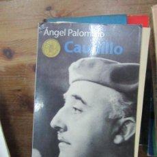 Libros de segunda mano: LIBRO CAUDILLO ÁNGEL PALOMINO 1997 PLANETA L-4898-769. Lote 107650131