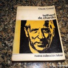 Libros de segunda mano: CLAUDE CUÉNOT. TEILHARD DE CHARDIN. ED. LABOR, 1973.. Lote 108112715