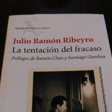 Libros de segunda mano: LA TENTACIÓN DEL FRACASO. JULIO RAMÓN RIBEYRO. Lote 108218847