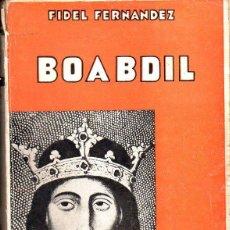 Libros de segunda mano: FIDEL FERNÁNDEZ : BOABDIL (TÁNGER, 1939). Lote 108907979
